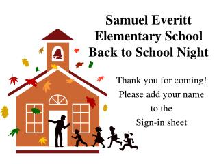 Samuel Everitt  Elementary School Back to School Night