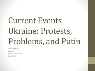 Current Events Ukraine: Protests, Problems, and Putin