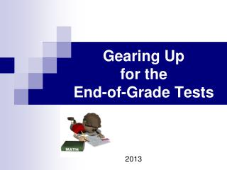 Gearing Up          for the  End-of-Grade Tests