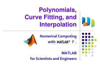 Polynomials,  Curve Fitting, and Interpolation