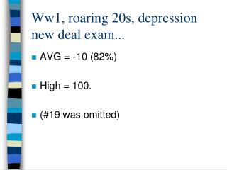 Ww1, roaring 20s, depression new deal exam...