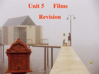 Unit 5      Films         Revision