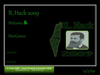 IL.Hack 2009 Welcome  WarGames