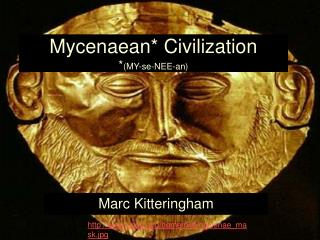 Mycenaean* Civilization * (MY-se-NEE-an)