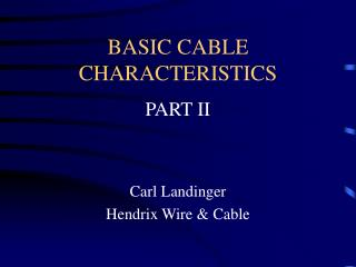 BASIC CABLE CHARACTERISTICS