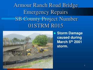 Armour Ranch Road Bridge Emergency Repairs  SB County Project Number 01STRM R015
