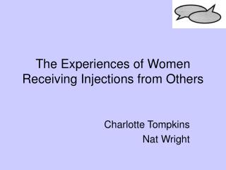 The Experiences of Women Receiving Injections from Others