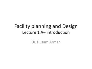 Facility planning and Design  Lecture 1 A– introduction