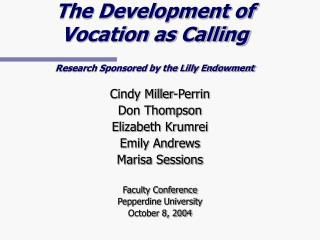 The Development of  Vocation as Calling Research Sponsored by the Lilly Endowment