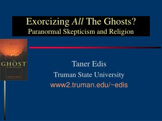 Exorcizing  All  The Ghosts? Paranormal Skepticism and Religion