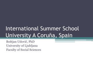 International  Summer  School University  A  Coruña ,  Spain