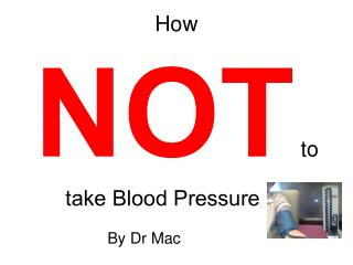 How  NOT  to take Blood Pressure …