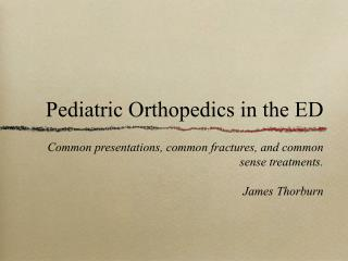 Pediatric Orthopedics in the ED
