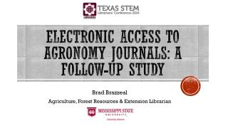 Electronic Access to agronomy journals: A Follow-up study