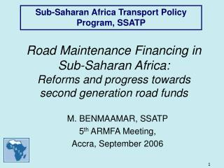M. BENMAAMAR, SSATP 5 th  ARMFA Meeting,  Accra,  September  2006