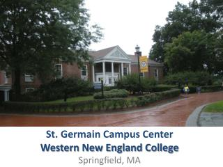 St.  Germain  Campus Center Western New England College Springfield, MA