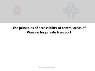 The principles of accessibility of central areas of Warsaw for private transport