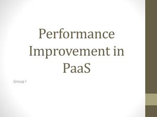 Performance Improvement in  PaaS