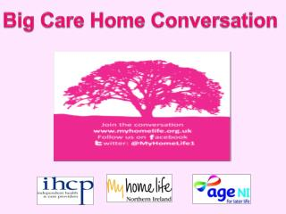 Big Care Home Conversation