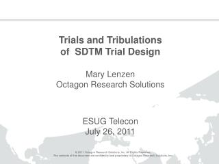 Trials and Tribulations of  SDTM Trial Design Mary Lenzen  Octagon Research Solutions