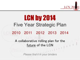 LCN by 2014 Five Year Strategic Plan