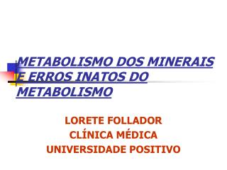 METABOLISMO DOS MINERAIS E ERROS INATOS DO METABOLISMO