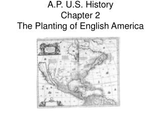 A.P. U.S. History Chapter 2 The Planting of English America