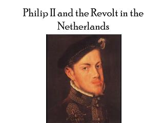 Philip II and the Revolt in the Netherlands