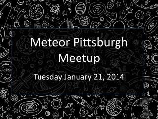 Meteor Pittsburgh Meetup