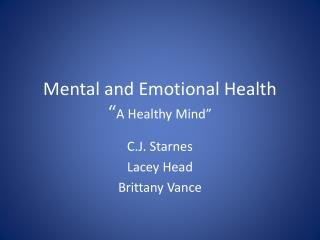 "Mental and Emotional Health "" A Healthy Mind"""