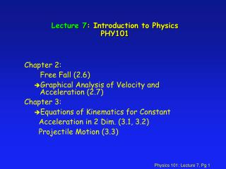 Lecture 7 : Introduction to Physics PHY101