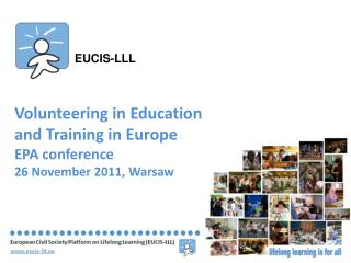 Volunteering in Education and Training in Europe EPA conference 26 November 2011, Warsaw