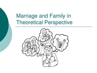 Marriage and Family in Theoretical Perspective