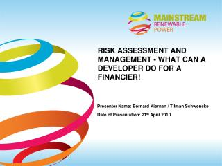 RISK ASSESSMENT AND MANAGEMENT - WHAT CAN A DEVELOPER DO FOR A FINANCIER!