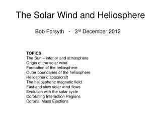The Solar Wind and Heliosphere