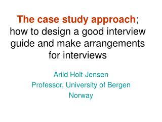 Arild Holt-Jensen Professor, University of Bergen Norway