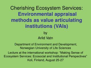 by Arild Vatn Department of Environment and Development,  Norwegian University of Life Sciences