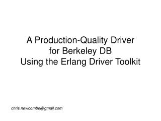 A Production-Quality Driver for Berkeley DB Using the Erlang Driver Toolkit