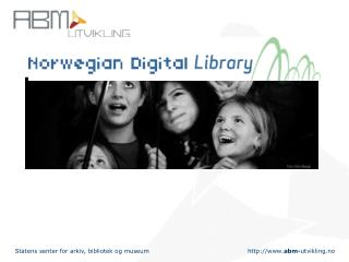 The vision and goals of the Norwgian digital library