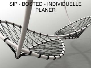 SIP - BOSTED - INDIVIDUELLE PLANER