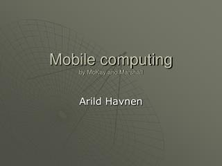 Mobile computing by McKay and Marshall