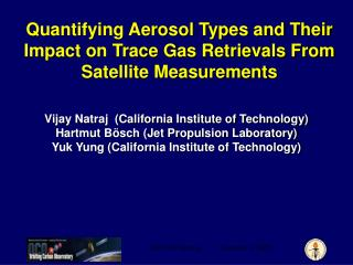 Quantifying Aerosol Types and Their Impact on Trace Gas Retrievals From Satellite Measurements