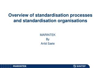 Overview of standardisation processes and standardisation organisations