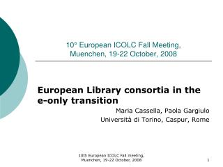10° European ICOLC Fall Meeting,  Muenchen, 19-22 October, 2008