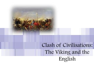 Clash of Civilisations: The Viking and the English