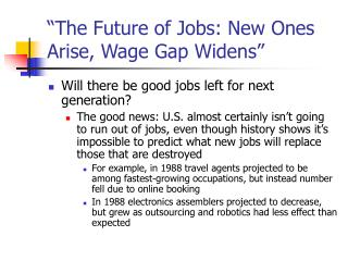 """The Future of Jobs: New Ones Arise, Wage Gap Widens"""