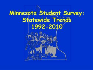 Minnesota Student Survey:  Statewide Trends  1992-2010
