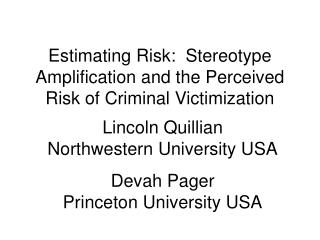 Estimating Risk:  Stereotype Amplification and the Perceived Risk of Criminal Victimization