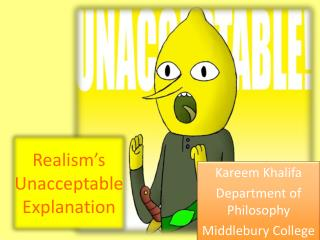 Realism's Unacceptable Explanation