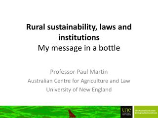 Rural sustainability, laws and institutions  My message in a bottle